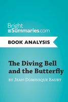 The Diving Bell and the Butterfly by Jean-Dominique Bauby (Book Analysis) - Bright Summaries