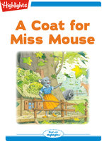 A Coat for Miss Mouse - Highlights for Children