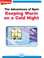 The Adventures of Spot: Keeping Warm on a Cold Night - Marileta Robinson