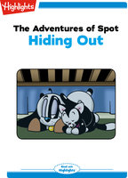 The Adventures of Spot: Hiding Out - Highlights for Children