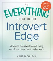The Everything Guide to the Introvert Edge - Arnie Kozak
