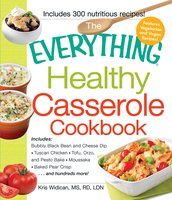 The Everything Healthy Casserole Cookbook - Kristen Widican