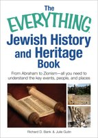 The Everything Jewish History and Heritage Book - Richard D Bank
