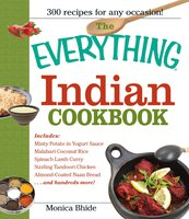 The Everything Indian Cookbook - Monica Bhide