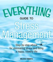 The Everything Guide to Stress Management - Melissa Roberts