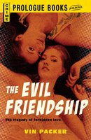 The Evil Friendship - Vin Packer