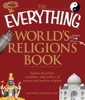 The Everything World's Religions Book - Kenneth Shouler