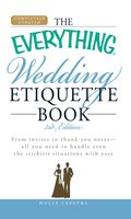 The Everything Wedding Etiquette Book - Holly Lefevre