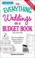 The Everything Weddings on a Budget Book - Barbara Cameron