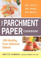 The Parchment Paper Cookbook - Brette Sember
