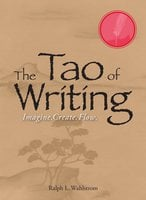 The Tao Of Writing - Ralph L Wahlstrom
