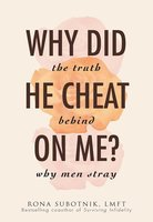 Why Did He Cheat on Me? - Rona B Subotnik