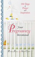 Your Pregnancy Devotional - Pamela Fierro,Suzie Chafin