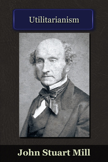 the utilitarianism by john stuart mill Complete summary of john stuart mill's utilitarianism enotes plot summaries cover all the significant action of utilitarianism.