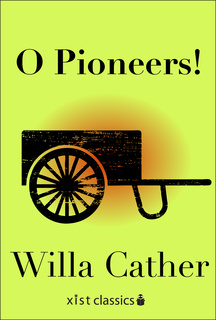 o pioneers! by willa carther O pioneers by willa cather (1997, january 28) in writeworkcom  o pioneers  is a novel which was written in 1913 by willa cather it is the story of the bergsons, a swedish family who came to the united states in the 1870s because they were attracted by the american dream.