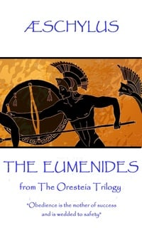 an overview of aeschylus the eumenides This is one of the plays that aeschylus won a prize for overview agamemnon, leader of but i also consulted the structure of aeschylus' agamemnon by dr.