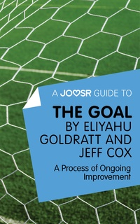 eliyahu goldratts the goal Eliyahu goldratt's the goal is unusual among business management books for at least two reasons first, goldratt wasn't a titan of industry, a b-school professor, or.