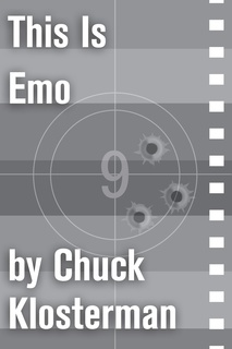 this is emo essay chuck klosterman Read this is emo an essay from sex, drugs, and cocoa puffs by chuck klosterman with rakuten kobo originally collected in sex, drugs, and cocoa puffs and now available both as a stand-alone essay and in the ebook colle.