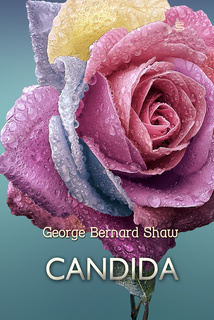 essays candida george bernard shaw The collected works of george bernard shaw: plays, novels, articles, letters and essays: pygmalion, mrs warren's profession, candida, arms and the man,  on war, memories of oscar wilde and more.