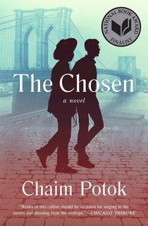 living during world war two in the chosen by chaim potok Buy a cheap copy of the chosen book by chaim potok few stories offer more warmth, wisdom, or generosity than this tale of two boys, their fathers even both fathers learn something in the end this is a story which will have you thinking and analyzing many many aspects of the lives of danny and.