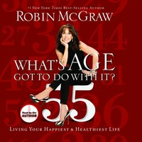 Whats Age Got to Do With It? - Robin McGraw