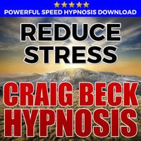 Reduce Stress - Hypnosis Downloads - Craig Beck