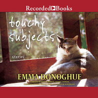 Touchy Subjects-Stories - Emma Donoghue