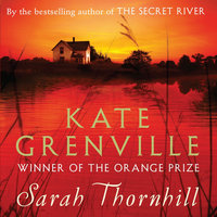 the story of william thornhill in the secret river by kate grenville The secret river is a groundbreaking story about identity, belonging and ownership kate grenville is one of australia's finest writers she won the orange prize in 2001 for the idea of perfection.