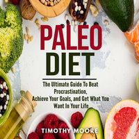 Paleo Diet: Lose Weight And Get Healthy With This Proven Lifestyle System - Timothy Moore