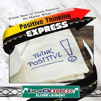 Positive Thinking Express - KnowIt Express,Elodie Laurent