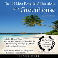 The 100 Most Powerful Affirmations for a Greenhouse - Jason Thomas