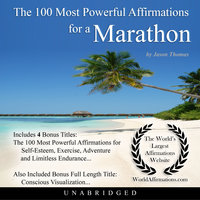 The 100 Most Powerful Affirmations for a Marathon - Jason Thomas