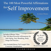 The 100 Most Powerful Affirmations for Self Improvement - Jason Thomas