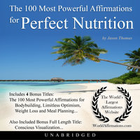 The 100 Most Powerful Affirmations for Perfect Nutrition - Jason Thomas