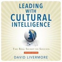 Leading with Cultural Intelligence, Second Editon - David Livermore