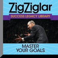 Master Your Goals - Zig Ziglar