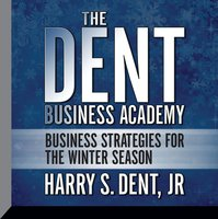 The Dent Business Academy - Harry S. Dent