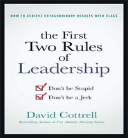 The First Two Rules of Leadership - David Cottrell