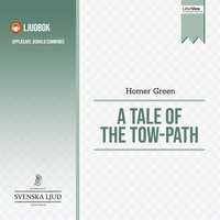 A Tale of the Tow-Path - Homer Green