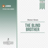 The Blind Brother - Homer Green