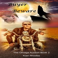 Buyer Beware (The Omega Auction Chronicles: Book Two) - Kian Rhodes