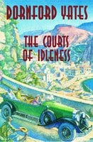 The Courts Of Idleness - Dornford Yates