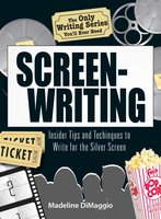 The Only Writing Series You'll Ever Need Screenwriting - Madeline Dimaggio
